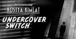 Dan and Dave - Kostya Kimlat - Undercover Switch