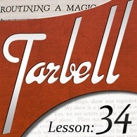 Tarbell 34: Routining a Magic Show (Instant Download)