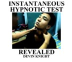 Instantaneous Hypnotic Test Revealed by Devin Knight