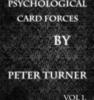 Psychological Playing Card Forces (Vol 1) by Peter Turner