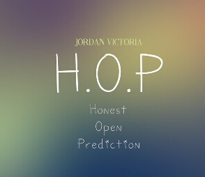 H.O.P HOP (Honest Open Prediction) by Jordan Victoria