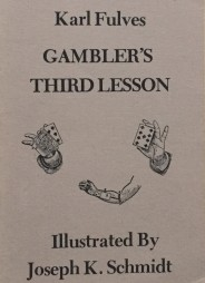 Gambler's Third Lesson by Karl Fulves (Rare and Hard to Find)