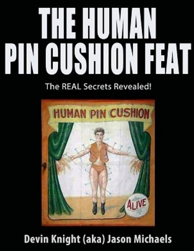 Pincushion by Devin Knight - The Human Pin Cushion Feat