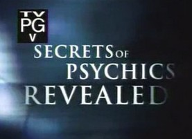Secrets of Psychics Revealed