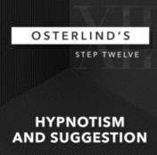 Osterlind's 13 Steps: Step 12: Hypnotism & Suggestion by Richard Osterlind