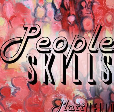 Matt Mello - People Skills