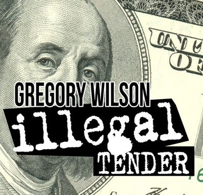 Gregory Wilson - Illegal Tender