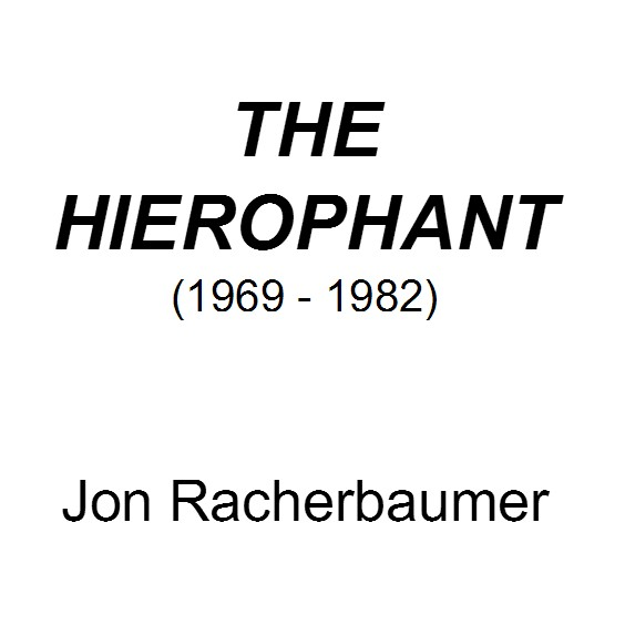 The Hierophant: A Journal of Magic By Jon Racherbaumer