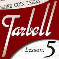 Dan Harlan - tarbell 5 More Coin Tricks