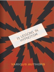 25 Lessons in Hypnotism - Download now