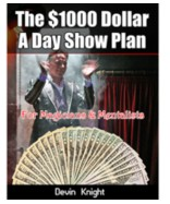 The $1000 Dollar A Day Show Plan by Devin Knight PDF