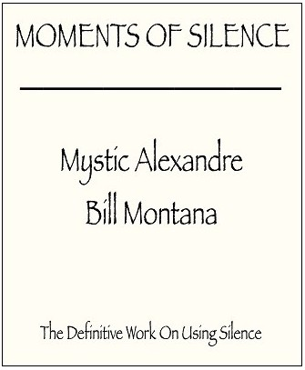 Moments of Silence by Mystic Alexandre & Bill Montana